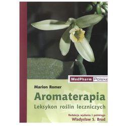 Aromaterapia. Leksykon roślin leczniczych