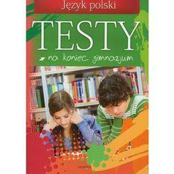 Testy na koniec gimnazjum Język polski (opr. miękka)