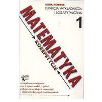 MATEMATYKA. KOREPETYCJE LICEUM CZĘŚĆ 1 (opr. miękka)