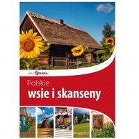 Polskie wsie i skanseny Piękna Polska (opr. twarda)