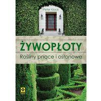 Żywopłoty. Rośliny pnące i osłonowe (opr. broszurowa)