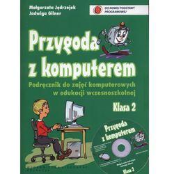 Przygoda z komputerem. Podręcznik + CD. Klasa 2 (opr. miękka)