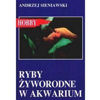 RYBY ŻYWORODNE W AKWARIUM Andrzej Sieniawski (opr. broszurowa)