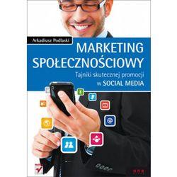 Arkadiusz Podlaski. Marketing społecznościowy. (opr. miękka)