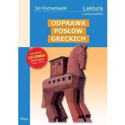 Odprawa posłów greckich. Lektura. Wydanie z opracowaniem (opr. miękka)