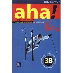 Aha! Neu 3B Podręcznik z ćwiczeniami + 2CD Kurs rozszerzony (opr. miękka)