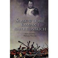 Śląsk w dobie kampanii napoleońskich - Wysyłka od 3,99 (opr. miękka)