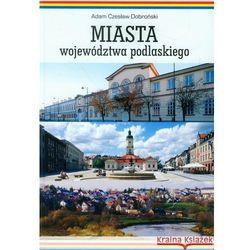 Miasta województwa podlaskiego (opr. twarda)