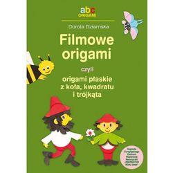 Filmowe origami czyli origami płaskie z koła kwadratu i trójkątna (opr. broszurowa)
