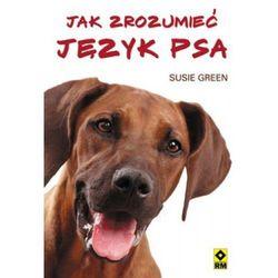 Jak zrozumieć język psa - Dostępne od: 2014-01-27 (opr. miękka)