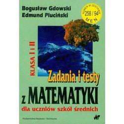 Zadania i testy z matematyki dla uczniów szkół średnich (opr. miękka)