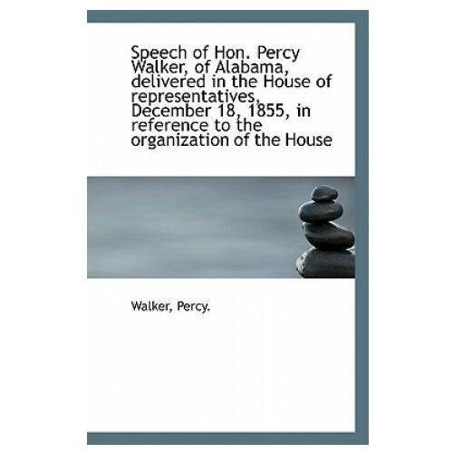 Speech of Hon. Percy Walker, of Alabama, Delivered in the House of Representatives, December 18, 185