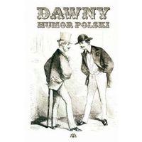 Dawny humor polski - Bartek Wojciechowski, Maciej Szymkiewicz (opr. broszurowa)