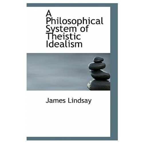 Philosophical System of Theistic Idealism