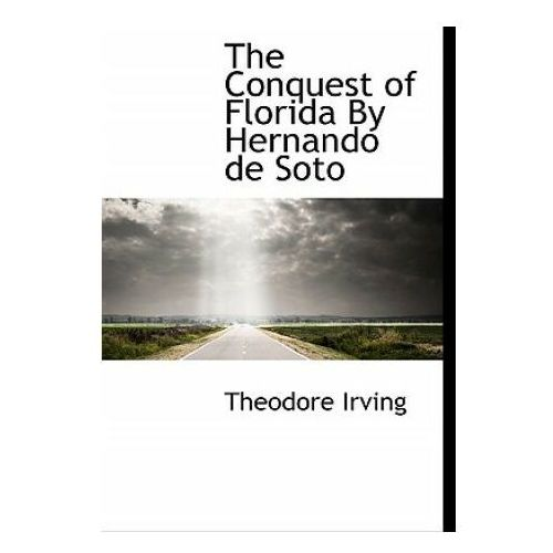 Conquest of Florida by Hernando de Soto