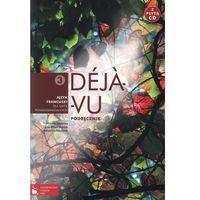 Język francuski LO Deja vu 3 Podręcznik z płytą CD (opr. broszurowa)