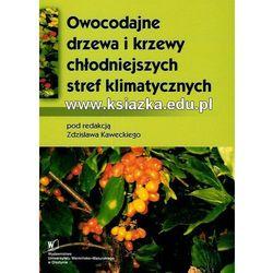 Owocodajne drzewa i krzewy chłodniejszych stref klimatycznych (opr. miękka)