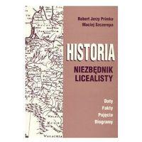 Historia. Niezbędnik licealisty - Primke Robert, Szczerepa Maciej (opr. miękka)