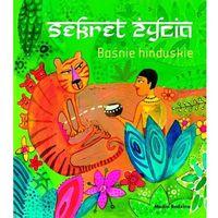 Baśnie hinduskie Sekret życia - Wysyłka od 5,99 - kupuj w sprawdzonych księgarniach !!! (opr. twarda)