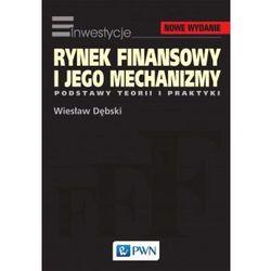 Rynek finansowy i jego mechanizmy - Dostępne od: 2014-09-01 (opr. miękka)