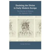 Doubting the Divine in Early Modern Europe