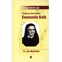Służebnica Boża Siostra Emanuela Kalb (opr. miękka)