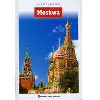 Miasta Marzeń. Moskwa (opr. twarda)