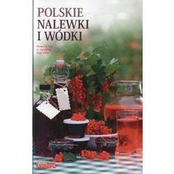 Polskie Nalewki I Wódki (opr. twarda)