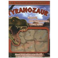 Na tropach skamieniałości. Tyranozaur
