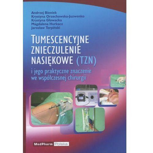 Tumescencyjne znieczulenie nasiękowe (oprawa miękka) (opr. miękka)