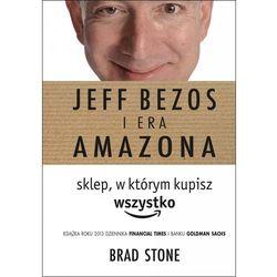 Jeff Bezos i era Amazona. Sklep, w którym kupisz wszystko (EPUB)
