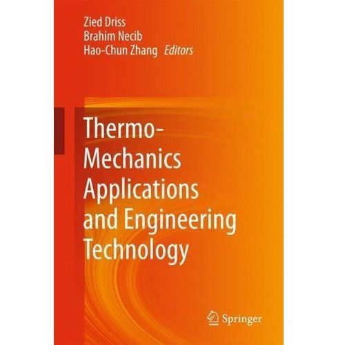Thermo-Mechanics Applications and Engineering Technology Driss, Zied