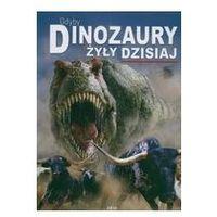 Gdyby dinozaury żyły dzisiaj