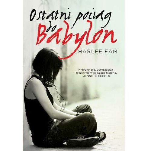 Ostatni pociąg do Babylon - Charlee Fam - ebook