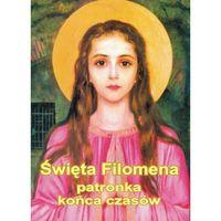 Święta Filomena - patronka końca czasów (opr. miękka)