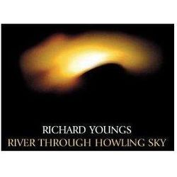 Youngs, Richard - River Through Howling Sky