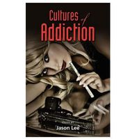 Cultures of Addiction