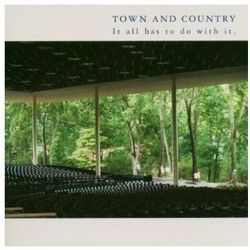 Town And Country - It All Has To Do With It