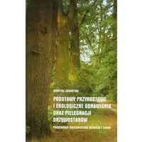 Podstawy przyrostowe i ekologiczne odnawiania oraz piel.drz. (opr. twarda)