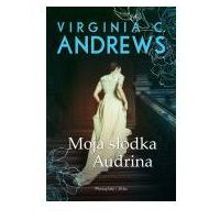 Moja słodka Audrina - Virginia C. Andrews (EPUB)