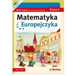 Matematyka Europejczyka. Zbiór zadań dla szkoły podstawowej. Klasa 4 - Wysyłka od 5,99 - kupuj w sprawdzonych księgarniach !!!